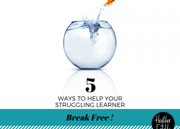 5 Ways to Help Your Struggling Learner Break Free