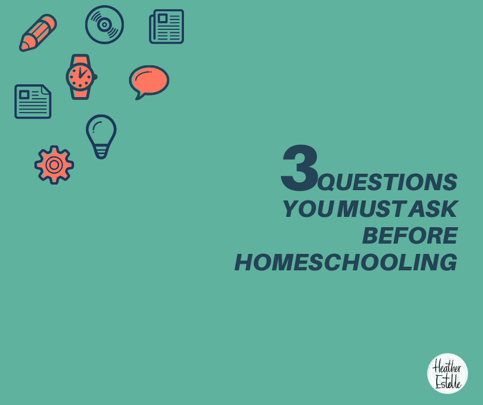 3 questions you must ask before homeschooling