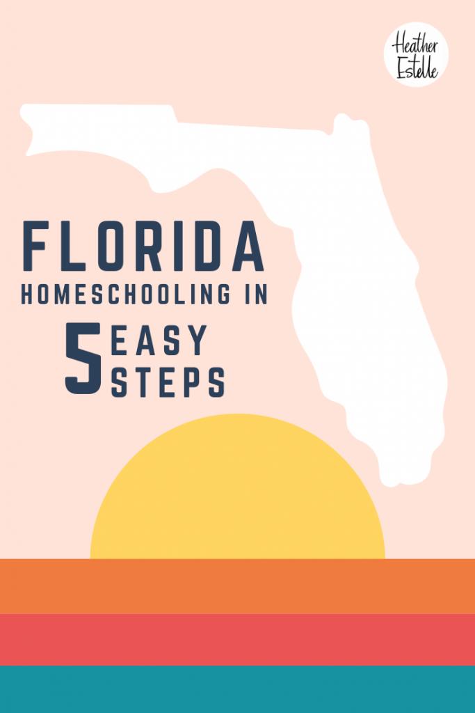 FL Homeschooling in 5 Easy Steps
