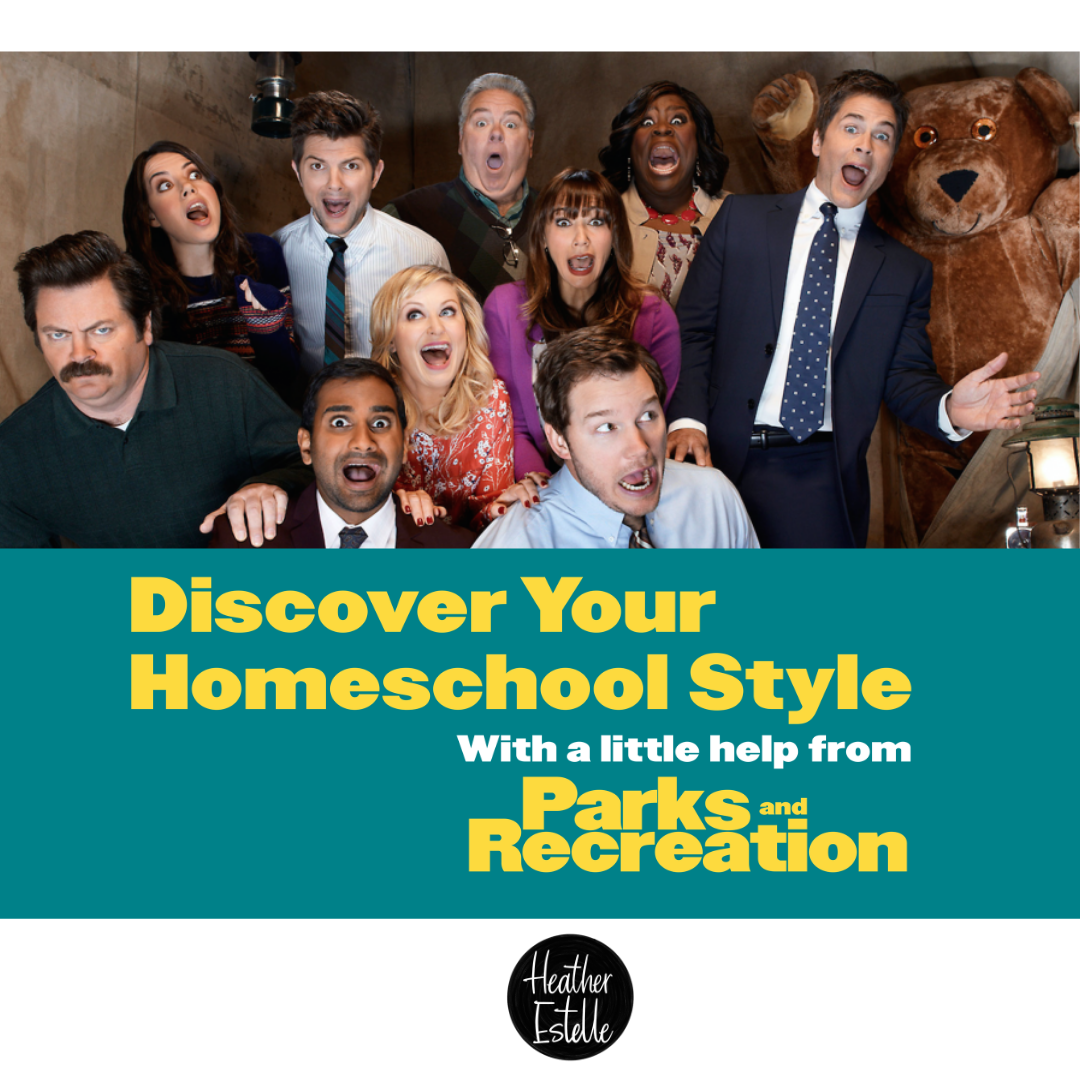 Discover Your Homeschool Style with a little help from Parks and Rec