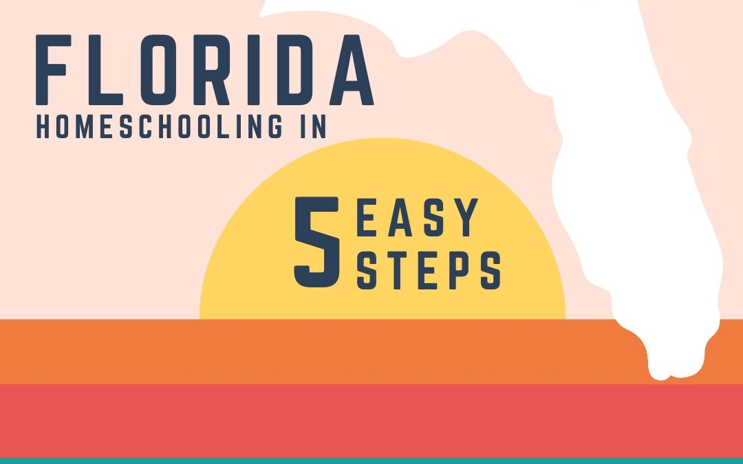 Florida homeschooling in 5 easy steps